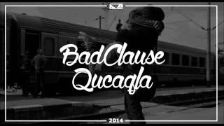 "BadClause - ""Qucaqla"""