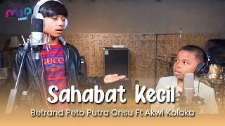 BETRAND PETO PUTRA ONSU FEAT ALWI KOLAKA SAHABAT KECIL COVER...