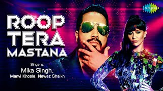 Roop Tera Mastana | Mika Singh | Giorgia Andriani | Manvi Khosla | Nawaz Shaikh