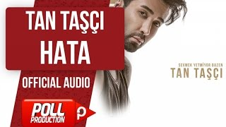 TAN TAŞÇI - HATA ( OFFICIAL AUDIO )