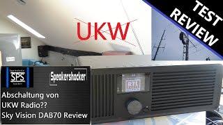 UKW abschaltung von Analogen Radio, Analogen Kabelradio?  Sky Vision DAB70 Review und Test