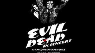 Evil Dead in Concert  - Joseph Loduca