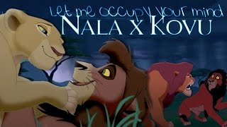 [ Nala X Kovu ] Let me occupy your mind // CROSSOVER - Part.2 //