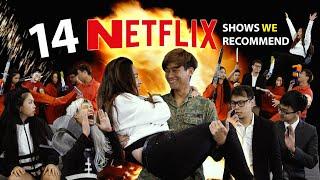 14 Netflix Shows We Recommend