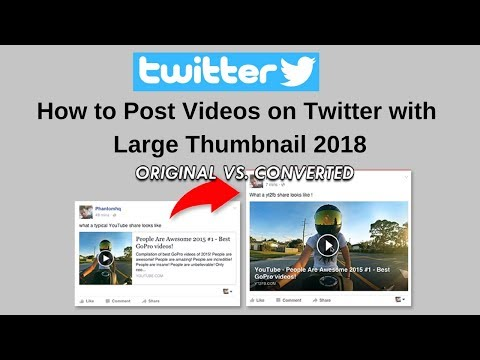 How to post videos on twitter with large thumbnail 2018
