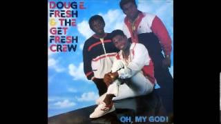 Doug E Fresh and The Get Fresh Crew - Oh, My God! - From Vinyl - 1986