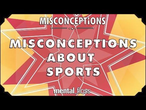 Misconceptions about Sports – mental_floss on YouTube (Ep. 58)