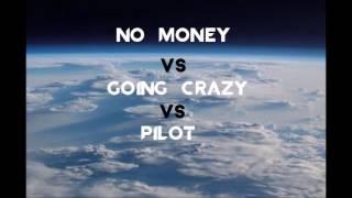 Galantis vs Hardwell vs Julian Jordan - No Money vs Going Crazy vs Pilot (Gsus Mashup)