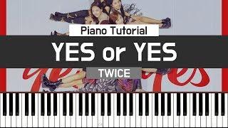 YES or YES (예스 올 예스) - TWICE (트와이스) 피아노 튜토리얼