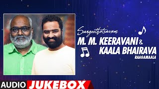 Sangeethotsavam - M.M.Keeravani & Kaala Bhairava Raagamaala Audio Songs Jukebox | Telugu Hit Songs