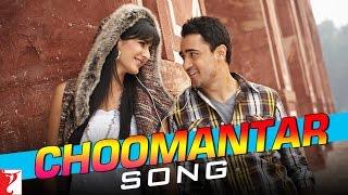 Choomantar (Song) - Mere Brother Ki Dulhan