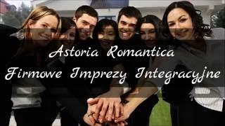 Firmowe imprezy integracyjne - Astoria Romantica