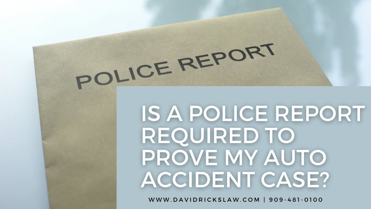 Is a Police Report Required to Prove My Car Accident Claim?
