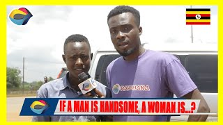 If a Man is Handsome, a Woman is...? | Street Quiz 🇺🇬 | Funny Videos | African Comedy |