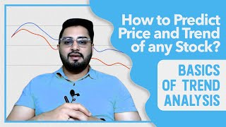 How to Predict Price and Trend of any Stock? | Basics of Trend Analysis