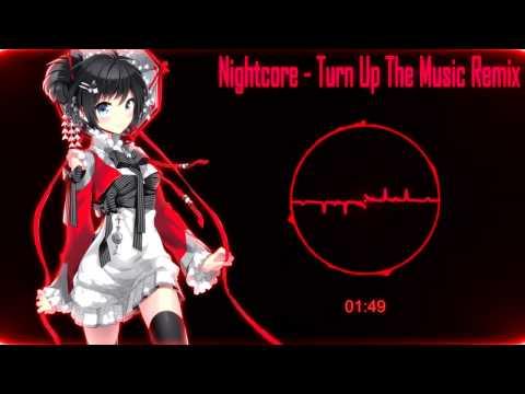 Nightcore - Turn Up The Music [Remix]