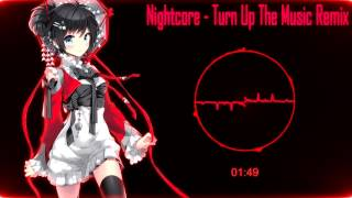 Nightcore - Turn Up The Music [Remix]