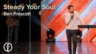 Steady Your Soul   Pastor Ben Prescott