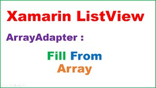 Xamarin Android ListView Ep.06 : Adapter - Fill From Array and ItemClicks