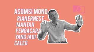 Rian Ernest, Mantan Pengacara yang Jadi Caleg - Asumsi Mono