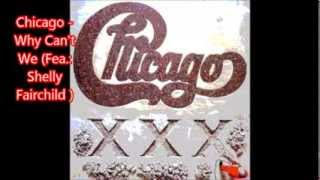 Chicago - Why Can't We (Feat: Shelly Fairchild )