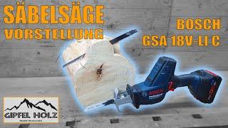 Wie gut ist eine Akku Säbelsäge? Bosch GSA 18V-LI C Säbelsäge im Test - Vorstellung - Erfahrung