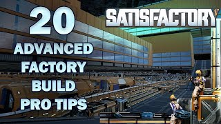 Satisfactory Guides:  20 Awesome Factory Build Tips