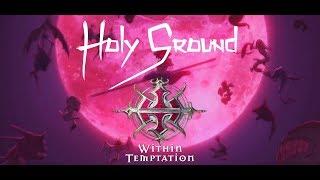 Within Temptation - Holy Ground (LYRICS VIDEO)