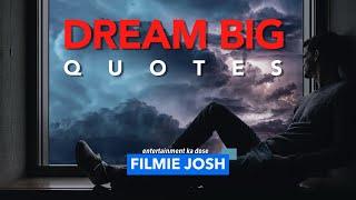 DREAM BIG | Live Your Dreams | Inspirational Quotes | Part 1