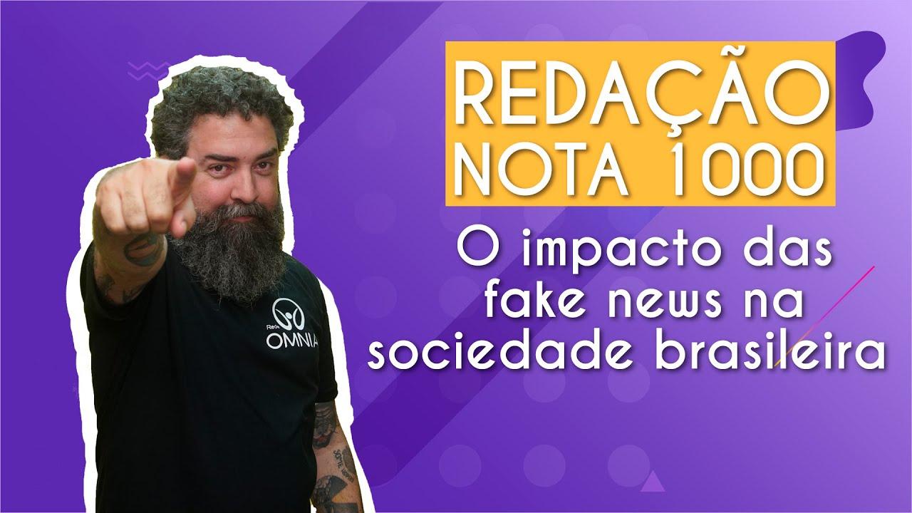 REDAÇÃO NOTA 1000 | O impacto das fake news na sociedade brasileira