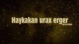 Haykakan urax erger 2019 / Հայկական ուրախ երգեր 2019
