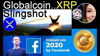 Facebook GlobalCoin potential Slingshot for XRP & Cryptocurrency, Ripple Kava & Stefan Thomas