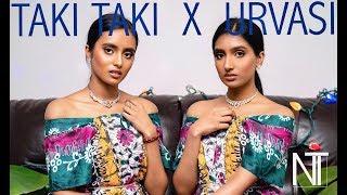 Taki Taki X Urvasi Mashup Cover   n X t - sister duo