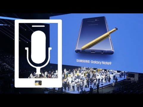 The Galaxy Note 9 is so… | #PNWeekly 317