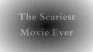 The Scariest Movie Ever