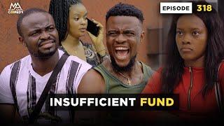 Insufficient Fund - Episode 318 (Mark Angel Comedy)