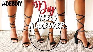 DIY HEELS MAKEOVER (2 STYLES)   #DEBDIY