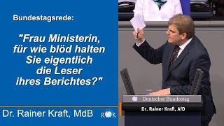 Rainer Kraft: Frau Ministerin, für wie blöd halten Sie eigentlich die Leser ihres Berichtes?