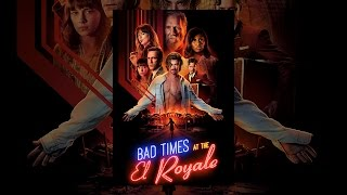 Bad Times at the El Royale...