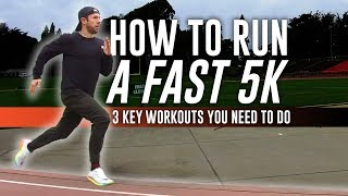 How to Run a Fast 5K: 3 Key Workouts You Need to Do