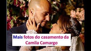 Mais Fotos Do Casamento Da Camila Camargo