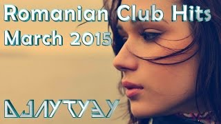 Romanian Club Hits ★ March 2015 ★ Vol.18 ★ HD