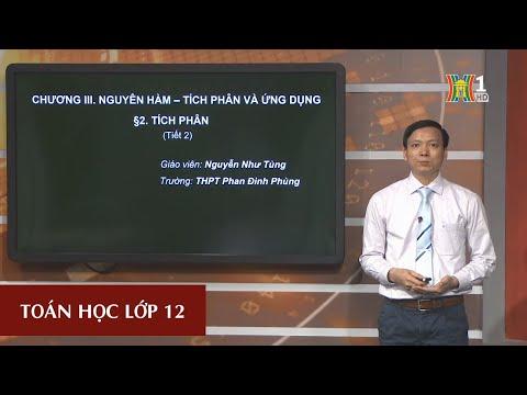MÔN TOÁN HỌC - LỚP 12 | TÍCH PHÂN | 14H30 NGÀY 19.3.2020 (Dạy học trên truyền hình Hà Nội)