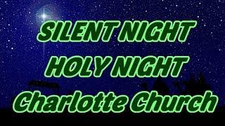 Silent Night Holy Night - Charlotte Church - with lyrics