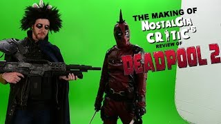 Deadpool 2 - Making of Nostalgia Critic