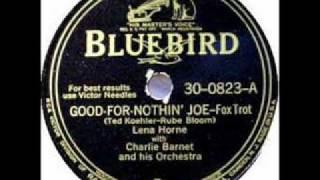 """""""Good-for-Nothin' Joe"""" - Lena Horne et Charlie Barnet"""