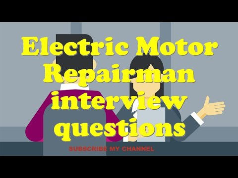 Electric Motor Repairman interview questions