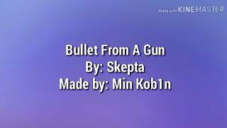 Bullet From A Gun (LYRICS)   Skepta
