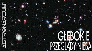 Głębokie przeglądy nieba – Astronarium 121