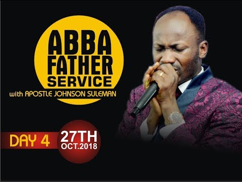 Abba Father (Healing & Deliverance Service), 27th Oct. 2018  with Apostle Johnson Suleman